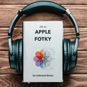 Jak na Apple Fotky audio kniha